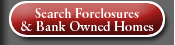 Search Foreclosure and Bank Owned Homes